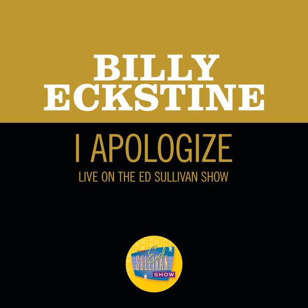 Billy Eckstine - I Apologize