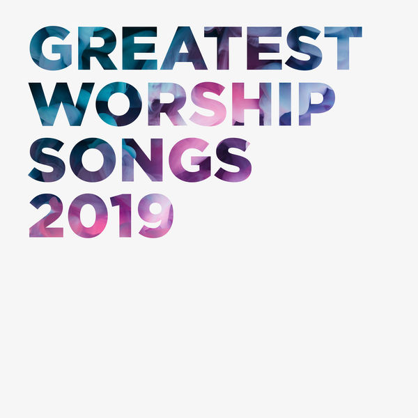 LifeWay Worship - Greatest Worship Songs 2019