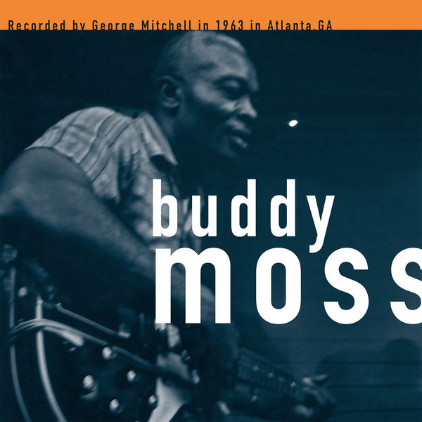 Buddy Moss - The George Mitchell Collection