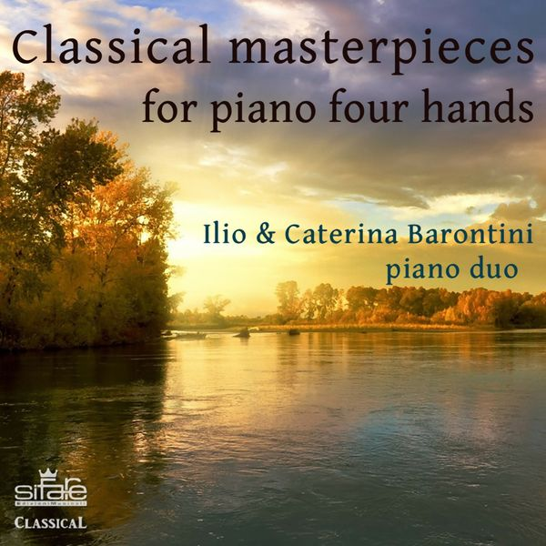 Ilio Barontini - Classical Masterpieces for Piano Four Hands