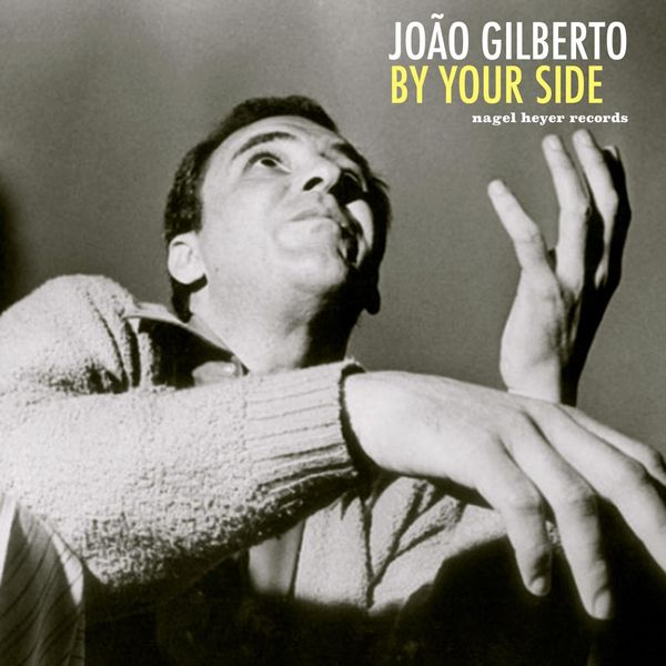 João Gilberto - By Your Side