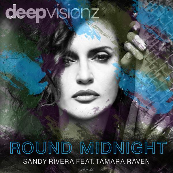 Sandy Rivera - Round Midnight (feat. Tamara Raven)