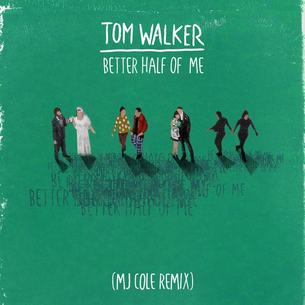 Tom Walker - Better Half of Me (MJ Cole Remix)