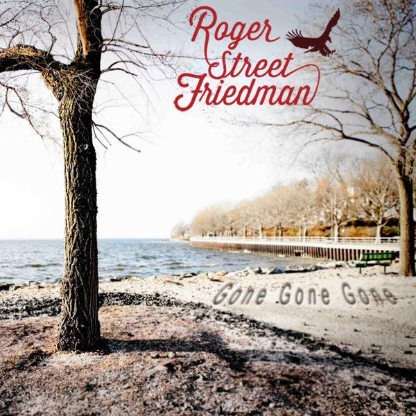 Roger Street Friedman - Gone Gone Gone