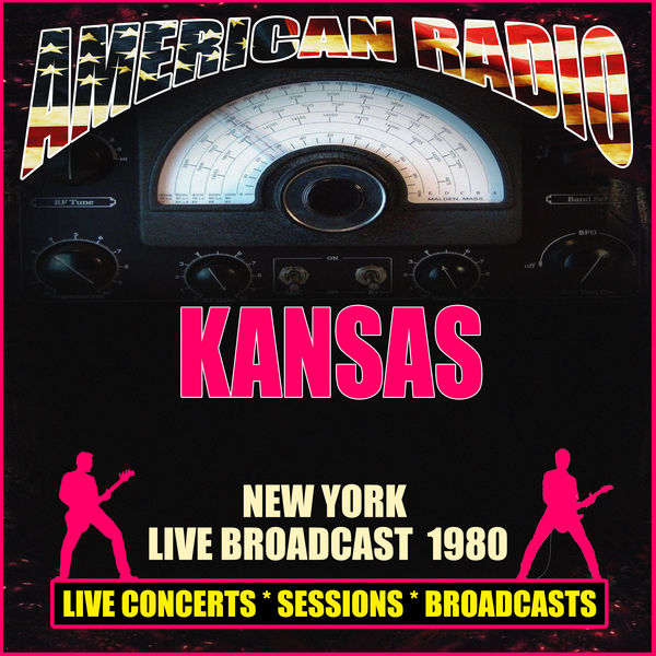 Kansas - New York Live Broadcast 1980