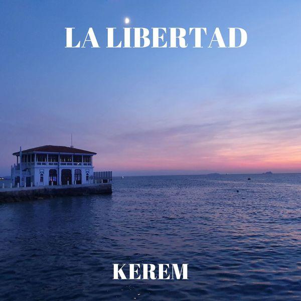 Kerem|La Libertad