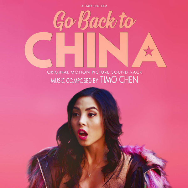 Timo Chen - Go Back to China (Original Motion Picture Soundtrack)