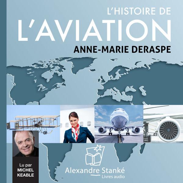 Anne-Marie Deraspe - L'histoire de l'aviation