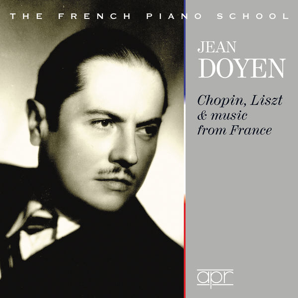 Jean Doyen - Chopin, Liszt & Ravel : Works for Piano