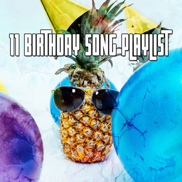 Happy Birthday - 11 Birthday Song Playlist