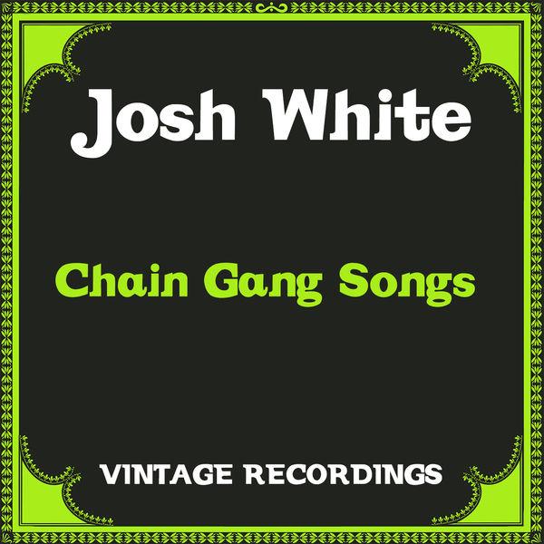 Josh White - Chain Gang Songs