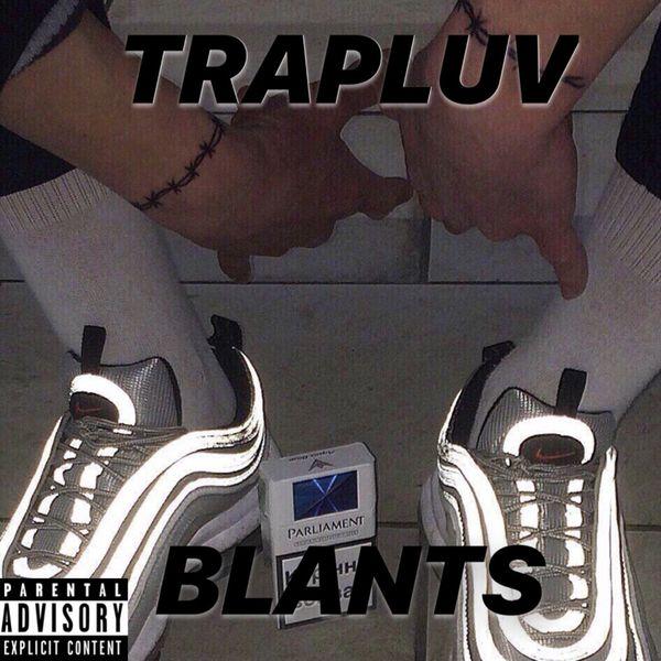 TRAPLUV - B.L.A.N.T.S.