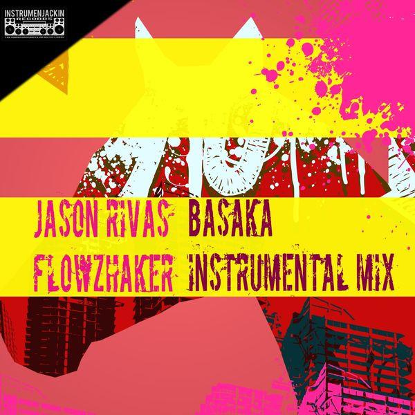Jason Rivas, Flowzhaker - Basaka (Instrumental Mix)