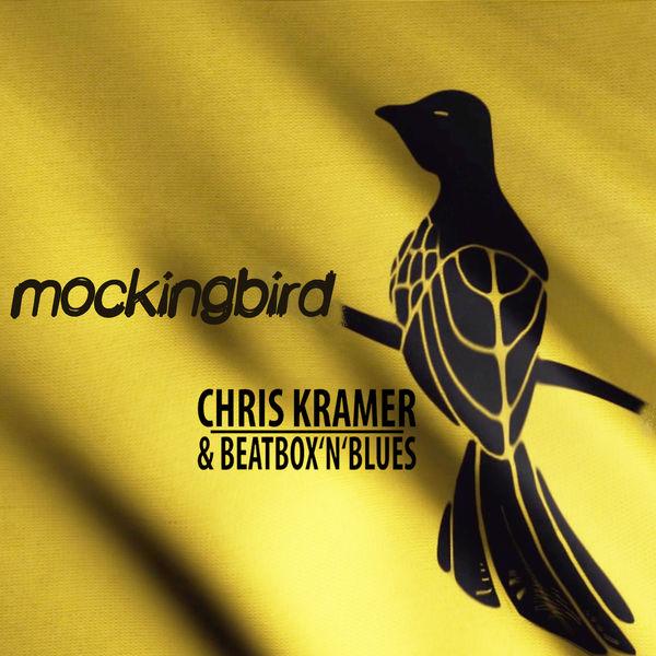 Chris Kramer & Beatbox ´n´ Blues - Mockingbird