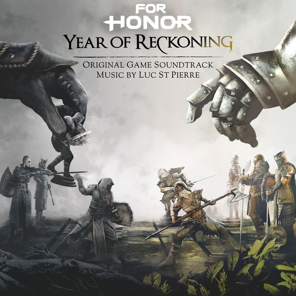 Luc St-Pierre - For Honor: Year of Reckoning (Original Game Soundtrack)
