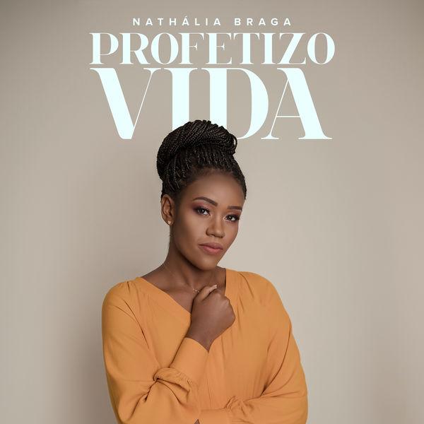 Nathália Braga - Profetizo Vida