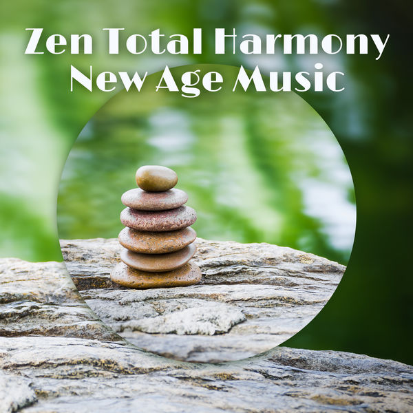 New Age - Zen Total Harmony New Age Music