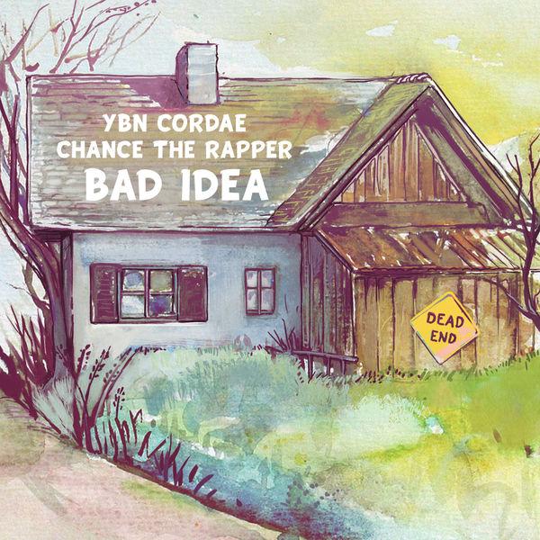 YBN Cordae - Bad Idea (feat. Chance the Rapper)