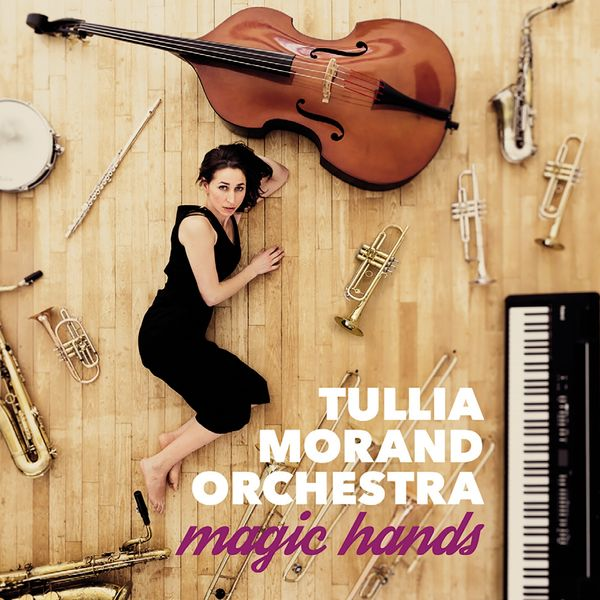 Tullia Morand Orchestra - Magic Hands