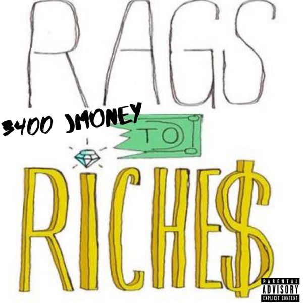 3400 Jmoney - Rags 2 Riches