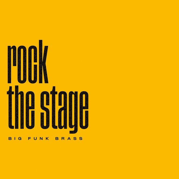 Big Funk Brass - Rock the Stage (Single)