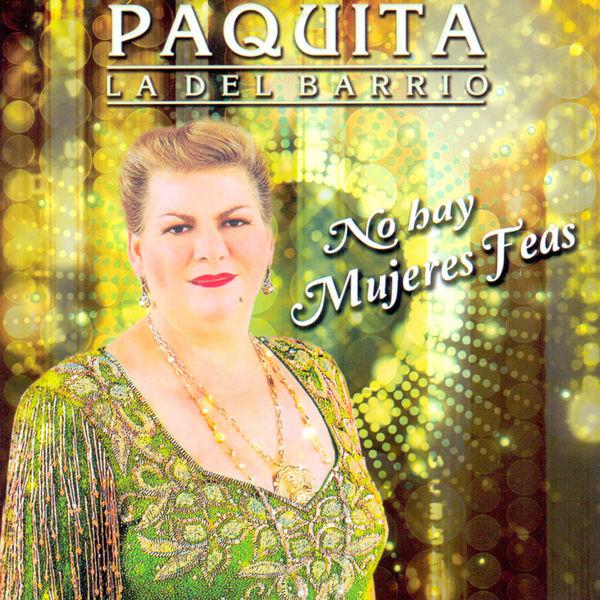 Paquita La Del Barrio - No Hay Mujeres Feas