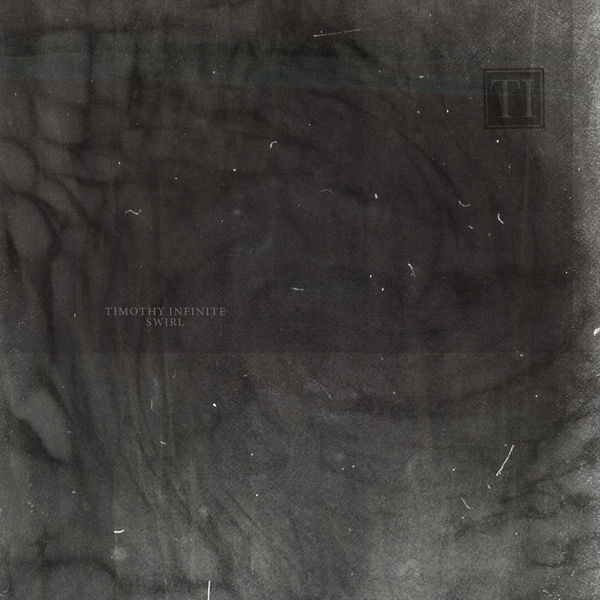 Timothy Infinite - Swirl