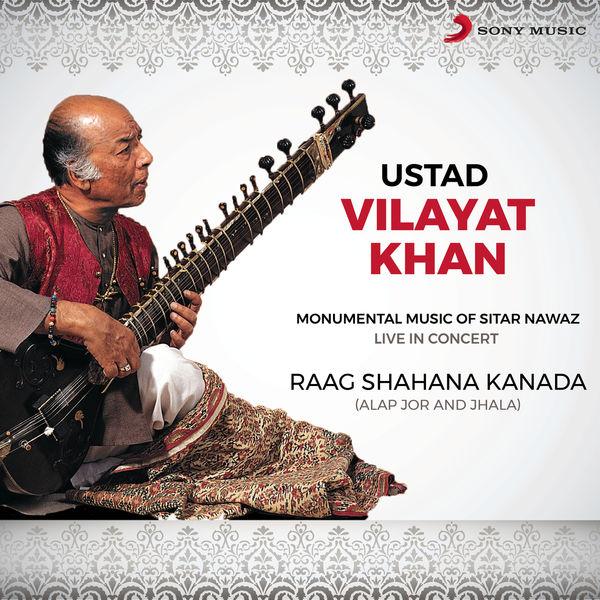 Ustad Vilayat Khan - Raag Shahana Kanada: Alap Jor and Jhala (Live)