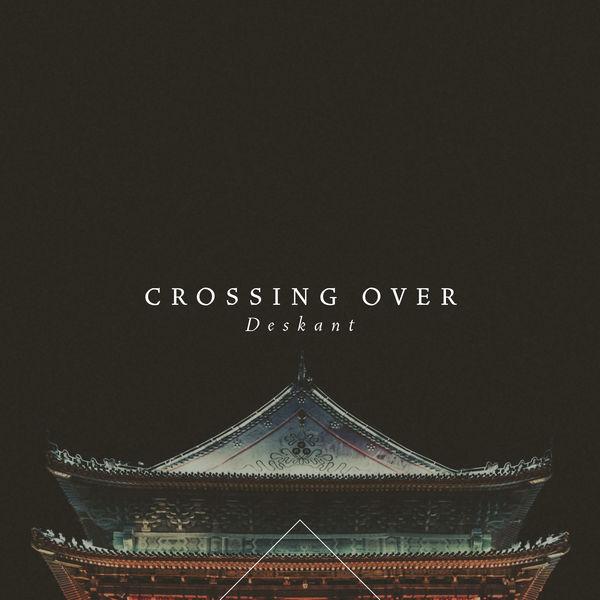 Deskant - Crossing Over