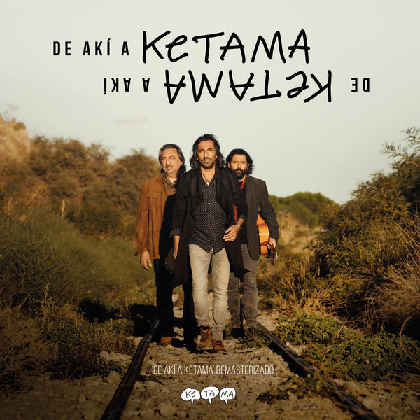 Ketama - De Akí A Ketama