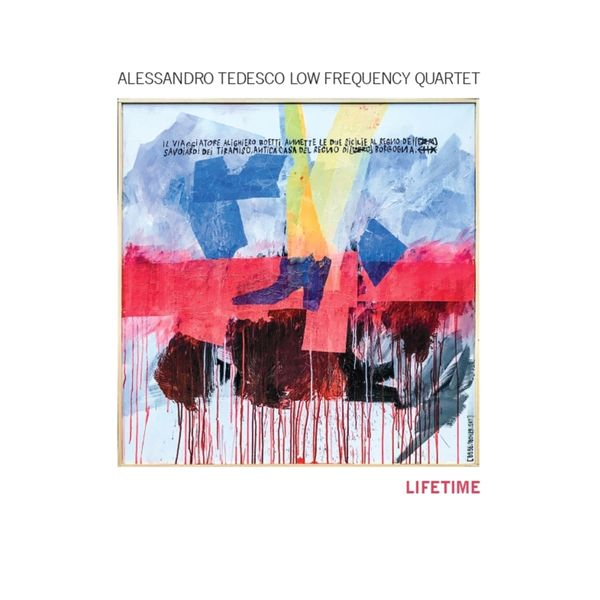 Alessandro Tedesco Low Frequency Quartet - Lifetime