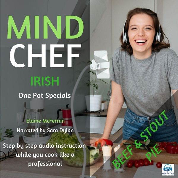 Elaine McFerran - Mind Chef Irish One Pot Specials: Beef and Stout Pie (feat. Sara Dylan)