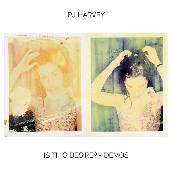 PJ Harvey|Is This Desire? - Demos (Demo)