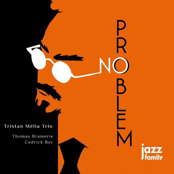 Tristan Mélia Trio - No Problem