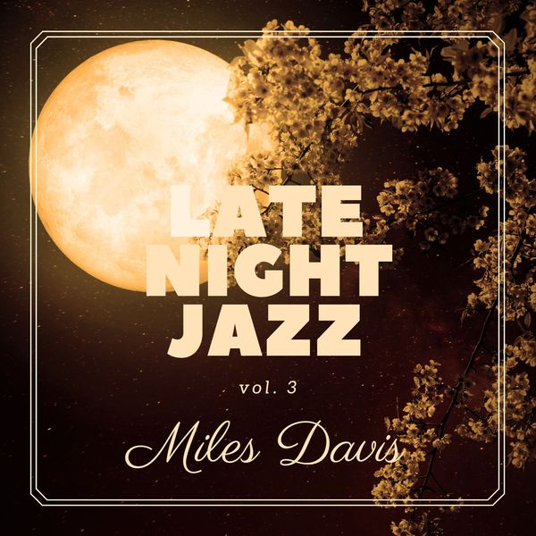 Miles Davis - Late Night Jazz: Miles Davis, Vol. 3