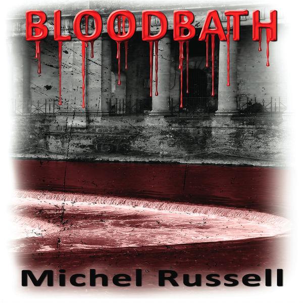 Michel Russell - Blood Bath
