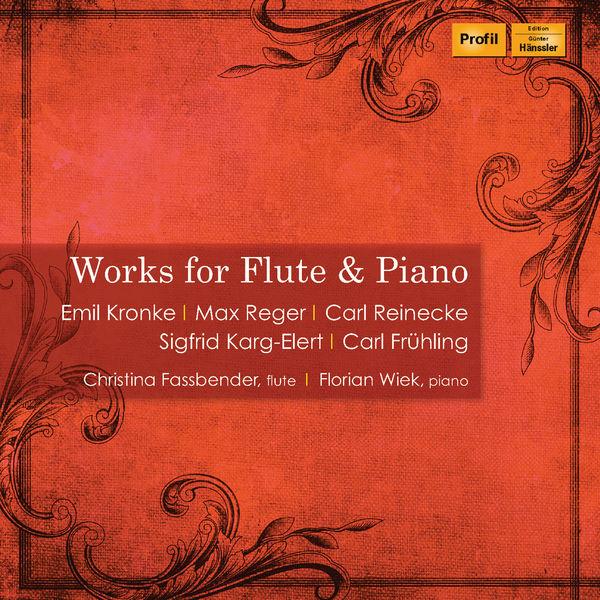 Christina Fassbender - Kronke, Reger & Others: Works for Flute & Piano