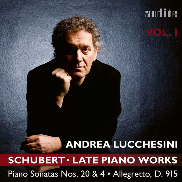 Andrea Lucchesini - Schubert: Late Piano Works, Vol. 1 (Andrea Lucchesini plays Schubert's Piano Sonatas Nos. 20 & 4 and the Allegretto, D. 915)