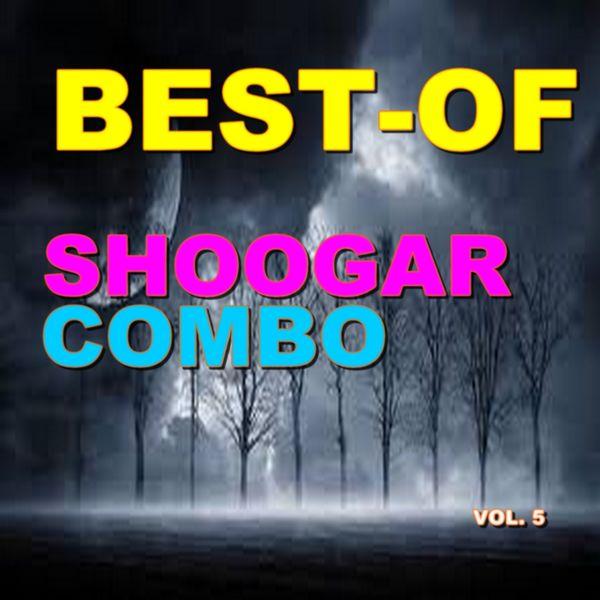 Shoogar Combo - Best-of shoogar combo (Vol. 5)
