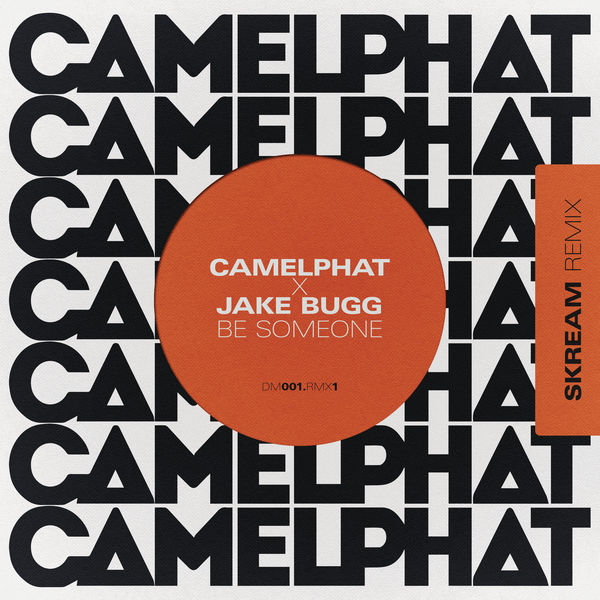 CamelPhat - Be Someone (Skream Remix)