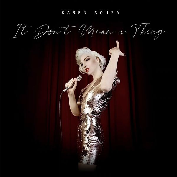 Karen Souza - It Don't Mean a Thing (If It Ain't Got That Swing)