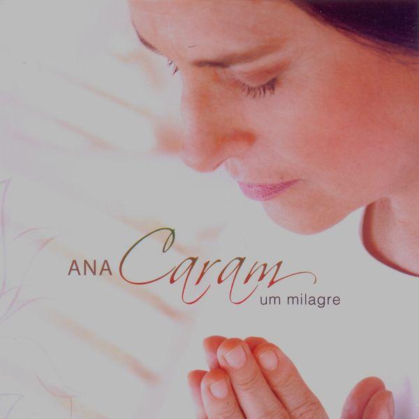 Um milagre | ana caram – download and listen to the album.