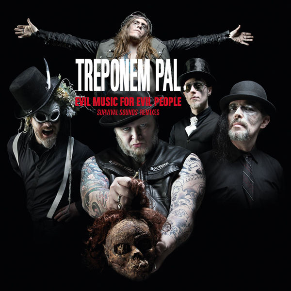 Treponem Pal|Evil Music for Evil People