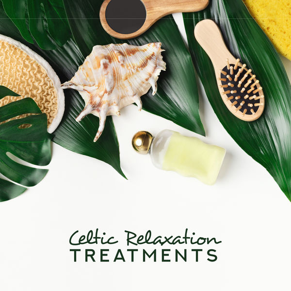 Tranquility Spa Universe - Celtic Relaxation Treatments - Best New Age Sounds for Relax, Spa, Massage, Sauna and Rest at Home
