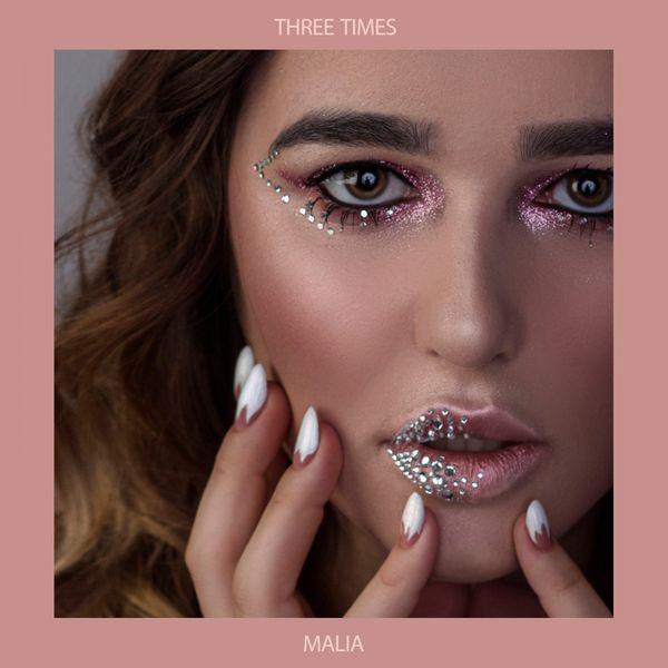 Malia - Three Times