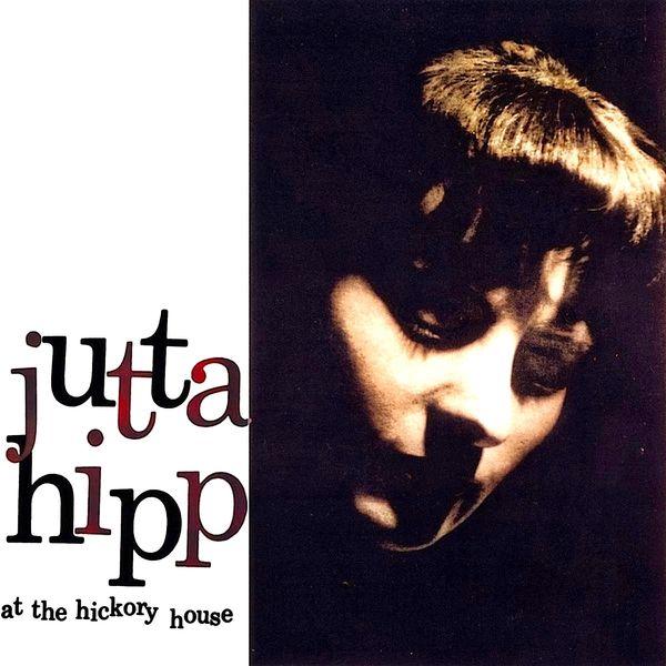 Jutta Hipp - Jutta Hipp At The Hickory House Vol.1
