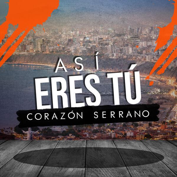 Corazón Serrano - Así Eres Tú