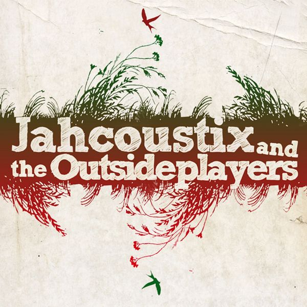 Jahcoustix - Jahcoustix & the Outsideplayers