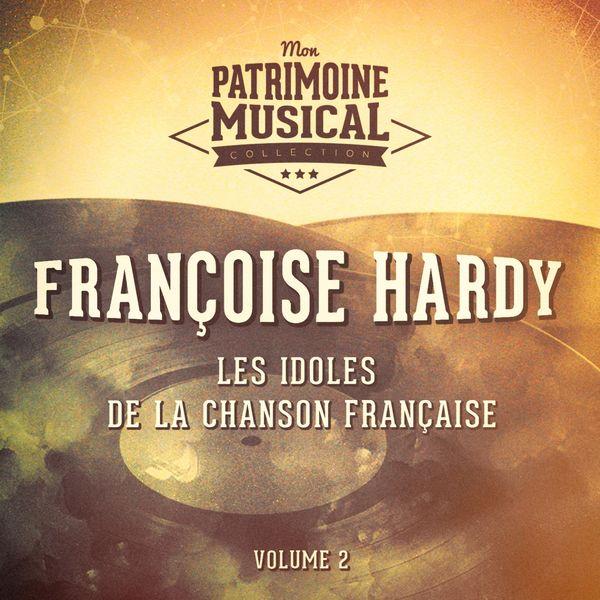Françoise Hardy - Les idoles de la chanson française : Françoise Hardy, Vol. 1