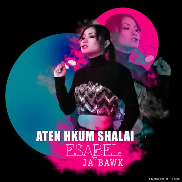 Esabel Ja Bawk - Aten Hkum Shalai